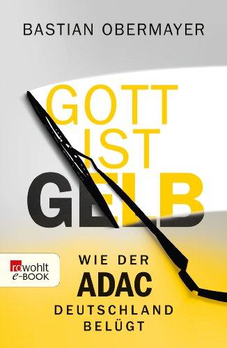 Gott ist gelb: Wie der ADAC Deutschland belügt