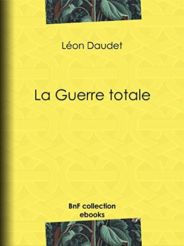 La Guerre totale par Léon Daudet