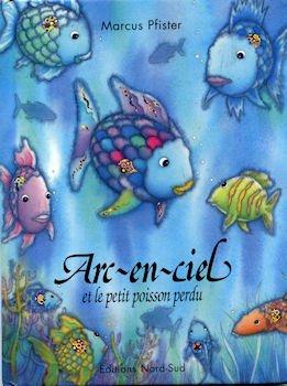Arc-en-ciel et le petit poisson perdu