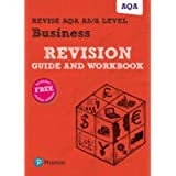 Pearson REVISE AQA A level Business Revision Guide and Workbook: (with free online Revision Guide and Workbook) for home…