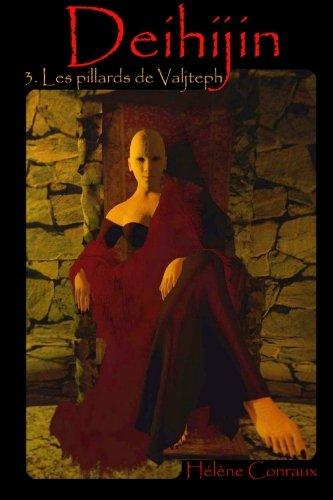 Deihijin 3: Les Pillards de Valjteph: Volume 3 por Helene Conraux