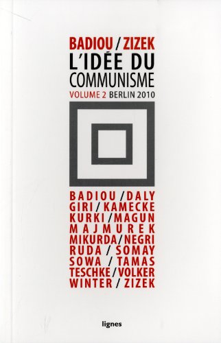 L'idée du communisme : Volume 2, conférence de Berlin 2010