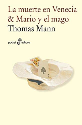 La muerte en Venecia. Mario y el Mago (Edhasa Literaria) por Thomas Mann