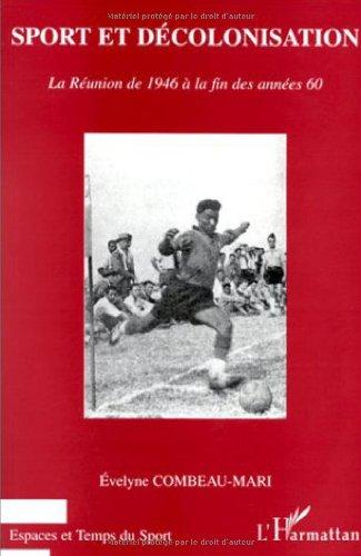 Sport et décolonisation : La Réunion de 1946 à la fin des années 60