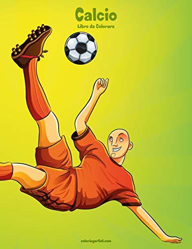 Calcio Libro da Colorare 1: Volume 1 por Nick Snels