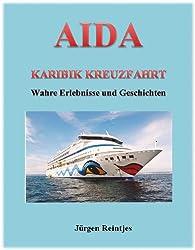 AIDA Karibik Kreuzfahrt - Wahre Erlebnisse und Geschichten