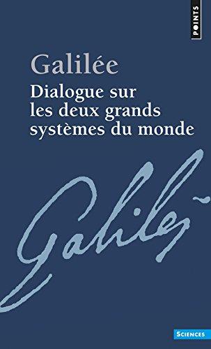 Dialogue sur les deux grands systèmes du monde par Galileo Galilei