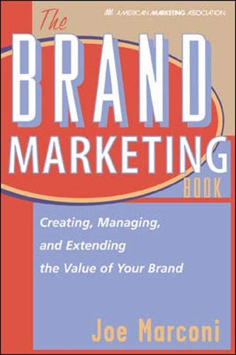 The Brand Marketing Book: Creating, Managing and Extending the Value of Your Brand (Ama)
