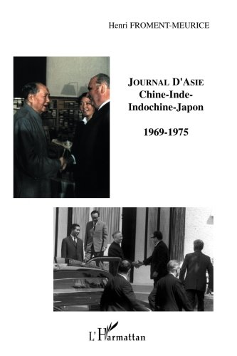 Journal d'Asie : Chine-Inde-Indochine-Japon 1969-1975