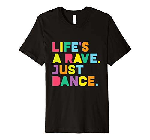 Edm Outfits - Rave T-Shirt, Life 's a