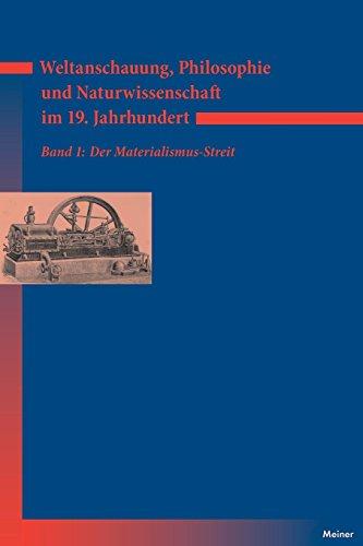 Weltanschauung, Philosophie und Naturwissenschaft im 19. Jahrhundert: Der Materialismus-Streit