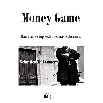Money Game : Dans l'univers impitoyable des marchés boursiers