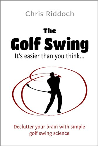 The Golf Swing: It's easier than you think (English Edition)