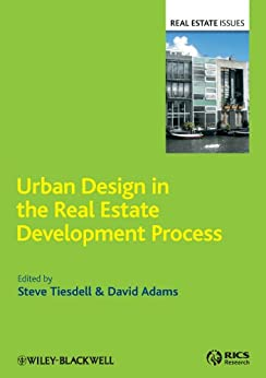 Urban Design in the Real Estate Development Process (Real Estate Issues) by [Tiesdell, Steve, Adams, David]