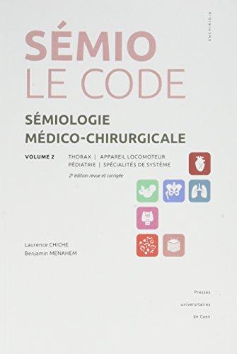 Semiologie Medico-Chirurgicale, Volume 2. Thorax, Appareil Locomoteur. Pédiatrie et Specialites de Systeme par Men Chiche Laurence