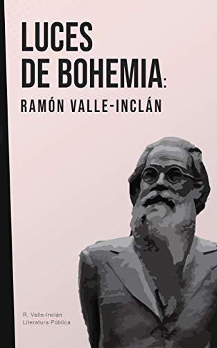 Luces de bohemia: Valle-Inclán eBook: Ramón del Valle-Inclán ...