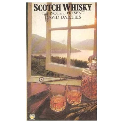 Scotch whisky: Its past and present by David Daiches (1976-08-01)