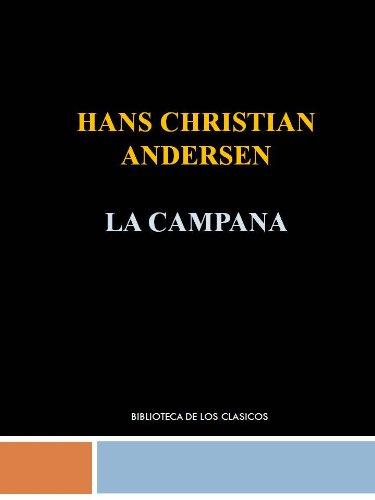 LA CAMPANA - HANS CHRISTIAN ANDERSEN por HANS CHRISTIAN  ANDERSEN