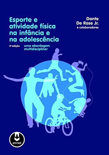 Esporte e atividade física na infância e na adolescência: Uma abordagem multidisciplinar (Portuguese Edition)