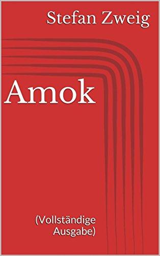 Amok (Vollständige Ausgabe) (German Edition)