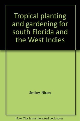 Tropical planting and gardening for south Florida and the West Indies