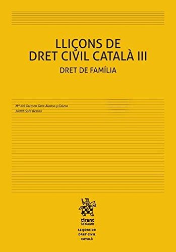 Lliçons de Dret Civil Català III Dret de Família por Judith Solé Resina