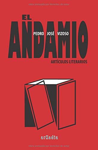 El andamio: Artículos literarios por Pedro José Vizoso