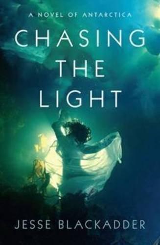 chasing-the-light-a-novel-of-antarctica