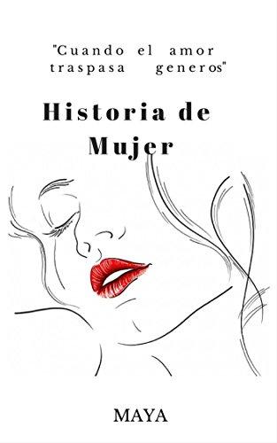 Historias de Mujer: Amor, Sexo y Lagrimas de [Ilusion, Maya]