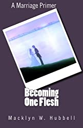Becoming One Flesh: A Marriage Primer