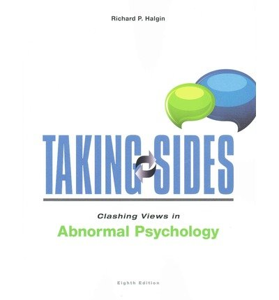 [ { Taking Sides: Clashing Views in Abnormal Psychology (Revised) } ] BY ( Author ) Dec-2014 [ Paperback ]