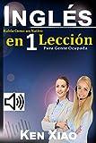 Inglés: Habla Como un Nativo en 1 Lección para Gente Ocupada (English Edition)