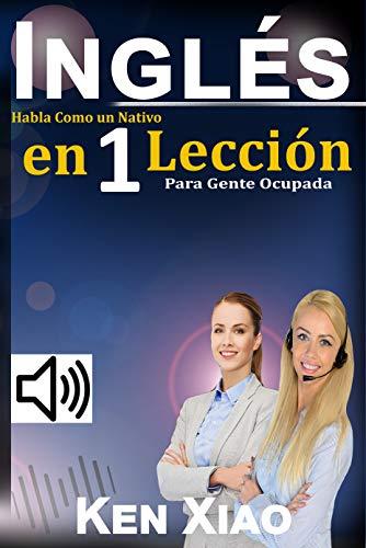 Inglés: Habla Como Nativo 1 Lección Gente Ocupada
