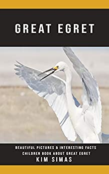 Descargar Epub Great Egret: Beautiful Pictures & Interesting Facts Children Book About Great Egret