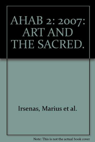 AHAB 2: 2007: ART AND THE SACRED.