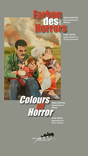 Farben des Horrors / Colours of Horror: Impressionen in Worten - Impressionen in Öl auf Leinwand - Impressions in Word - Impressions in Oil on Canvas - Impressionen Leinwand Kunst