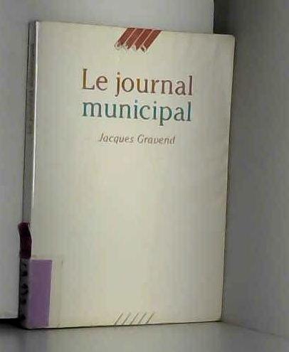 Le journal municipal par Jacques Gravend
