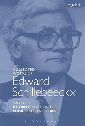 """The Collected Works of Edward Schillebeeckx Volume 8: Interim Report on the Books """"jesus"""" and """"christ"""" (Edward Schillebeeckx Collected Works, Band 8)"""