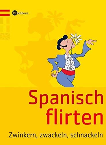 Spanisch flirten: Zwinkern, zwackeln, schnackeln