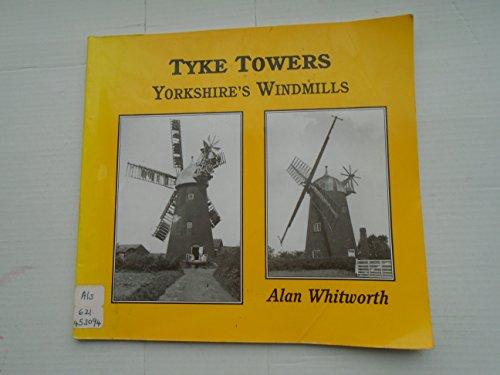 Tyke Towers: Yorkshire's Windmills