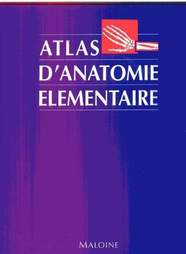 ATLAS D'ANATOMIE ELEMENTAIRE par Atlas Anatomie