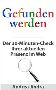 Gefunden werden: Der 30-Minuten-Check  Ihrer aktuellen Präsenz im Web