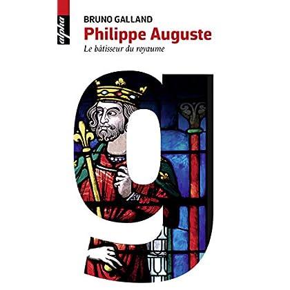 Philippe Auguste - Le bâtisseur du royaume