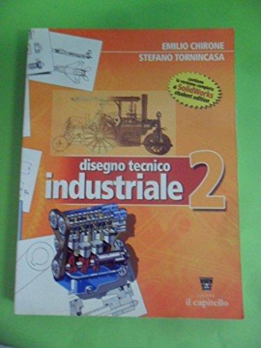 Disegno tecnico industriale. Per le Scuole superiori: 2