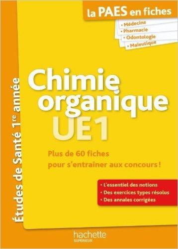 La PAES en fiches, Chimie organique de Mary-Lorène Goddard,Guillaume Vincenot (Consultant Editor) ( 15 septembre 2010 )