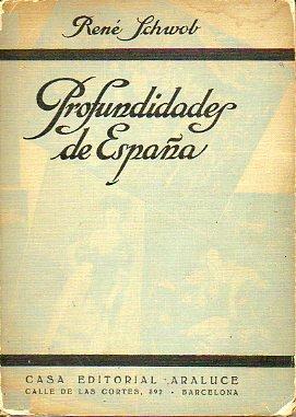 PROFUNDIDADES DE ESPAÑA. Prefacio de Juan Gutiérrez Gil. 1ª edición.