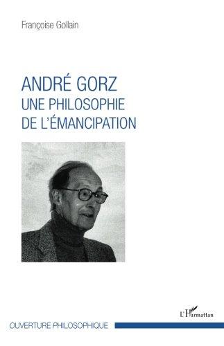 Andr Gorz: Une philosophie de l'mancipation