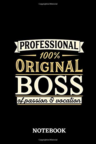 Professional Original Boss Notebook of Passion and Vocation: 6x9 inches - 110 lined pages • Perfect Office Job Utility • Gift, Present Idea