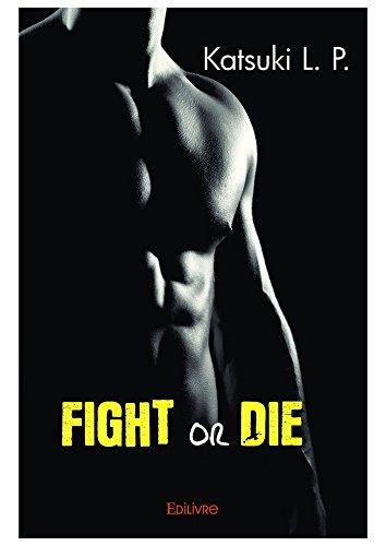 Fight or die (Collection Classique / Edilivre)