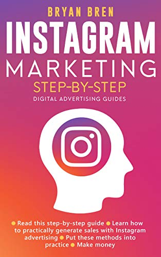 Instagram Marketing Step-By-Step: The Guide To Instagram ...